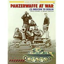 Panzerwaffe at War: Moscow to Berlin v. 2 (Armor at War 7000)