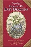 Dragonology: Bringing Up Baby Dragons (Ologies) by Dr. Ernest Drake (2009-12-08) - Dr. Ernest Drake
