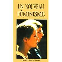 Un nouveau féminisme : La place de l'homme et de la femme dans la famille, dans la société et dans la politique