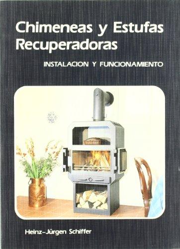 Chimeneas y estufas recuperadoras / Recuperative Fireplaces and Stoves por H. J. Schiffer
