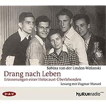 Drang nach Leben. Erinnerungen einer Holocaust-Überlebenden: Lesung mit Dagmar Manzel (4 CDs)