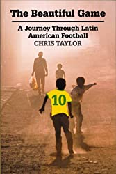 The Beautiful Game: A Journey through Latin American Football