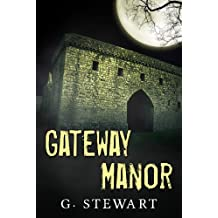 Gateway Manor - A Horror Suspense Novelette