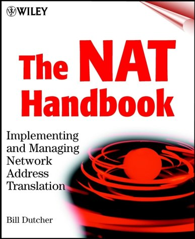 The NAT Handbook: Implementing and Managing Network Address Translation (Networking Council)