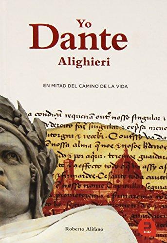 Yo Dante Alighieri: En mitad del camino de la vida (Expresarte) por Roberto Alifano