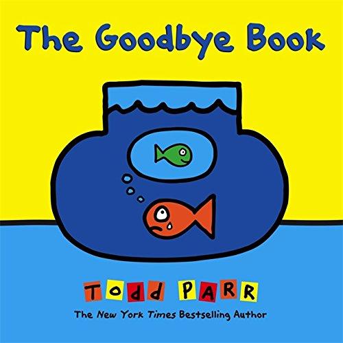 The Goodbye Book por Todd Parr