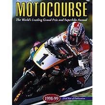 Motocourse 1998-99: The World's Leading Grand Prix & Superbike Annual: The World's Leading Grand Prix and Superbike Annual