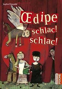 """Afficher """"Oedipe, schlac ! schlac !"""""""