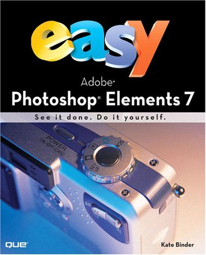 Easy Adobe Photoshop Elements 7 by Kate Binder (2008-12-10)