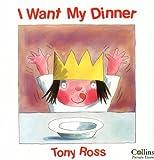 I Want My Dinner (Little Princess) (A Little Princess story)