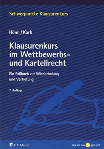 Klausurenkurs im Wettbewerbs- und Kartellrecht: Ein Fallbuch zur Wiederholung und Vertiefung (Schwerpunkte Klausurenkurs)