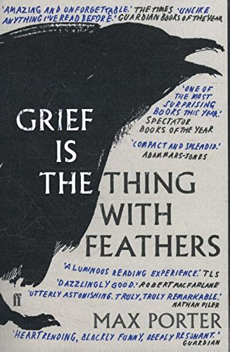 Grief is the Thing with Feathers par Max Porter
