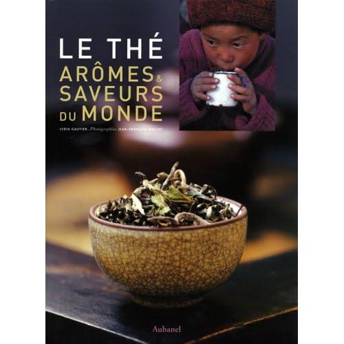Le Thé : Arômes & saveurs du monde