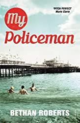 My Policeman by Bethan Roberts (2014-04-01)