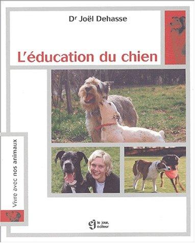L'Education du chien par Joël Dehasse