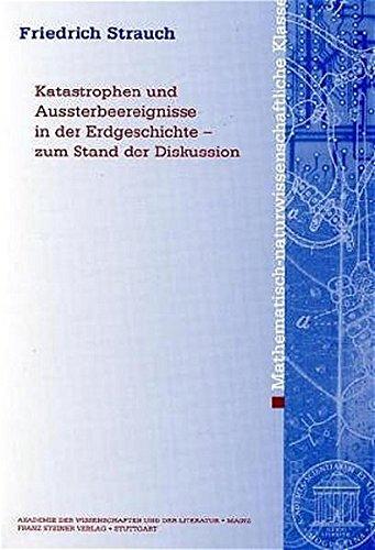 Katastrophen und Aussterbeereignisse in der Erdgeschichte - zum Stand der Diskussion (Abhandlungen Der Mathematisch-naturwissenschaftlichen Klasse (Am-mn), Band 2004)