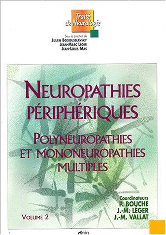Neuropathies périphériques : Volume 2, Polyneuropathies et mononeuropathies multiples