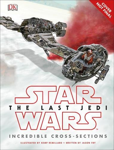 Star Wars The Last Jedi™ Incredible Cross Sections por DK
