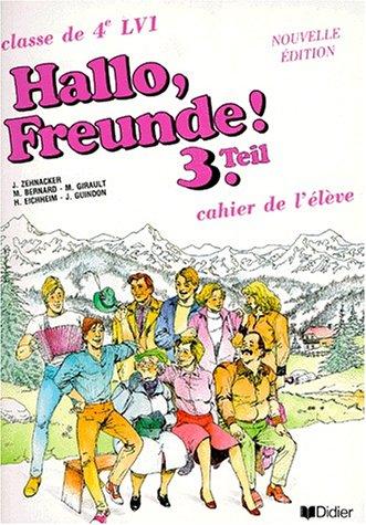 Hallo Freunde ! tome 3, 4e LV1. Cahier de l'élève