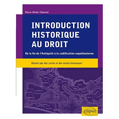 Introduction Historique au Droit de la Fin de l'Antiquité à la Codification Napoléonienne