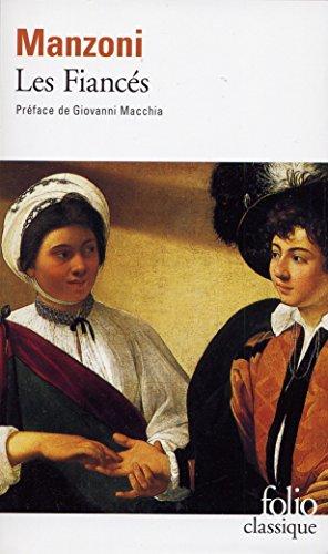 Les Fiancés: Histoire milanaise du XVIIe siècle par Alessandro Manzoni