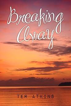 Breaking Away (English Edition) di [Atkins, Ter]