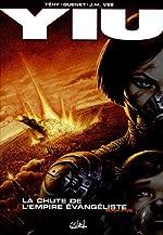 Yiu, Tome 5 - La chute de l'Empire évangéliste de Téhy