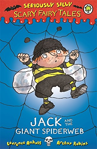 Jack and the Giant Spiderweb (Seriously Silly: Scary Fairy Tales)