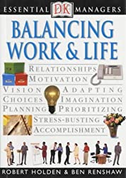 Balancing Work & Life (Essential Managers)