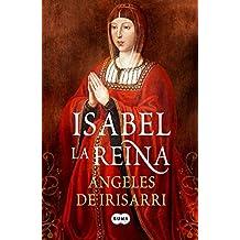 Isabel la Reina (FUERA DE COLECCION SUMA) de ANGELES DE IRISARRI (21 mar 2012) Tapa blanda