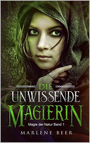 Die unwissende Magierin: Magie