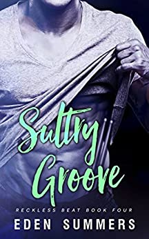 Sultry Groove (Reckless Beat Book 4) by [Summers, Eden]