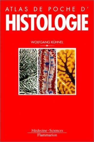 Atlas de poche d'histologie : Cytologie, histologie et anatomie microscopique à l'usage des étudiants, 2e édition