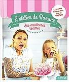 Telecharger Livres L atelier de Roxane les meilleures recettes (PDF,EPUB,MOBI) gratuits en Francaise