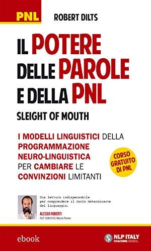Il potere delle parole e della PNL Sleight of Mouth I classici PNL PDF