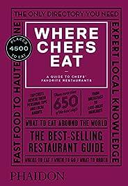 Where Chefs Eat: A Guide to Chefs' Favorite Restaurants, Third Edi