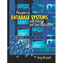 Principles of Database Systems with Internet and Java Applications by Greg Riccardi (2002-12-14)