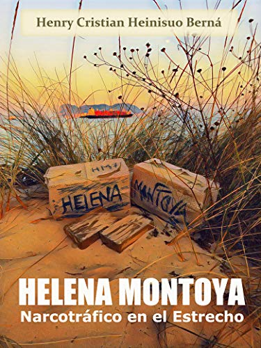 Helena Montoya: Narcotráfico en el Estrecho