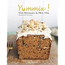Yummix ! Mes Basiques & mes Hits - Recettes au Thermomix