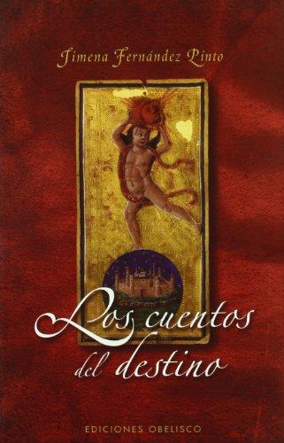 Los cuentos del destino (METAFÍSICA Y ESPIRITUALIDAD) por JIMENA FERNÁNDEZ PINTO