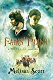Fairs' Point: A Novel of Astreiant (The Novels of Astreiant Book 4)