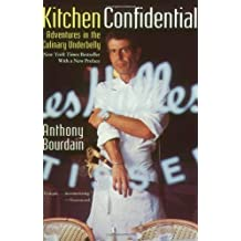 Kitchen Confidential: Adventures in the Culinary Underbelly by Anthony Bourdain (2001-05-01)