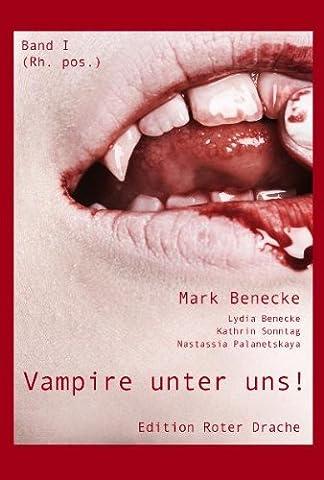 Vampire unter uns!: Band I rh.