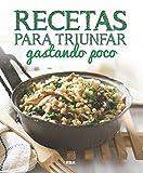 Recetas para triunfar gastando poco (PRACTICA) (Spanish Edition)