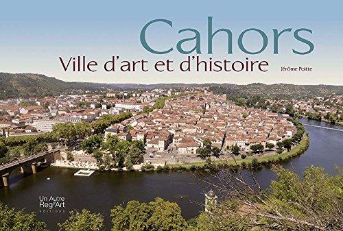 Cahors. Ville d'art et d'histoire