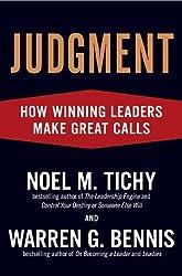 Judgment: How Winning Leaders Make Great Calls by Noel M. Tichy (2007-11-08)