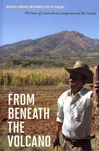 from-beneath-the-volcano-the-story-of-a-salvadoran-campesino-and-his-family-by-author-michael-gorkin-published-on-january-2012