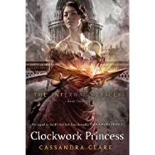 Clockwork Princess (The Infernal Devices, Band 3)