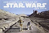 Creating the Worlds of Star Wars: 365 Days by John Knoll (2012-11-01)