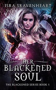 Her Blackened Soul (The Blackened Series Book 1) (English Edition) di [Sravenheart, Isra]